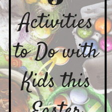 5  Activities to Do with Kids this Easter