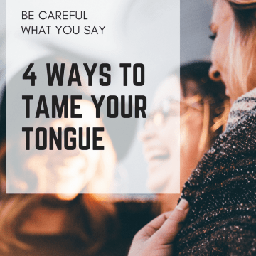 4 ways to tame your tongue