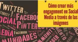 Infografía:  Cómo lograr más engagement en Social Media a través de las imágenes