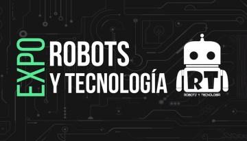Expo Robots y Tecnología #ExpoRT