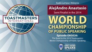 Toastmasters World Championship of Public Speaking, Kuala, Lumpur, storytelling, Podcast, Disability, With This One Hand.
