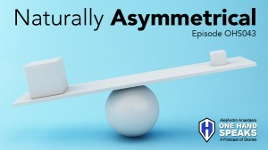 Naturally Asymmetrical, Asymmetry, Blog, Storytelling, Limb Different, Disability