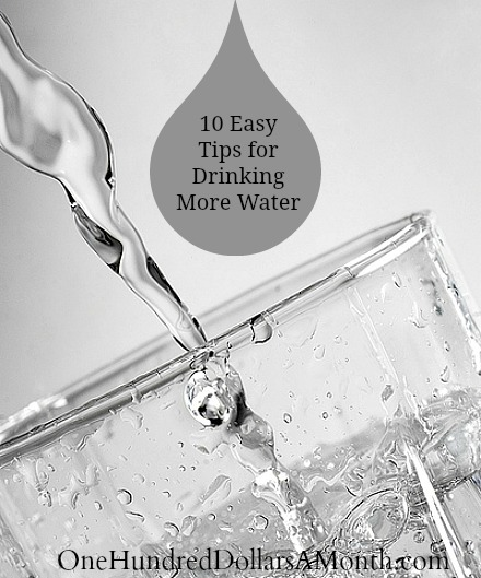 10 easy tips for drinking more water one hundred dollars a month. Black Bedroom Furniture Sets. Home Design Ideas