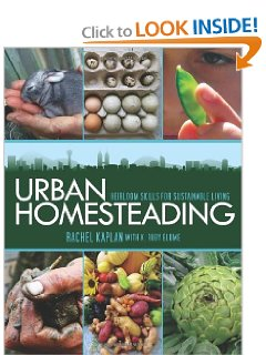 Urban Homesteading Heirloom Skills for Sustainable Living