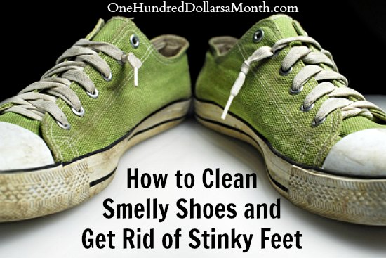 How to clean smelly shoes and get rid of stinky feet one hundred dollars a month - How to clean shoes ...