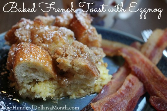 Baked French Toast with Eggnog - One Hundred Dollars a Month