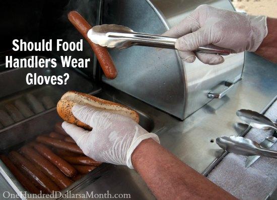 Should Food Handlers Wear Gloves