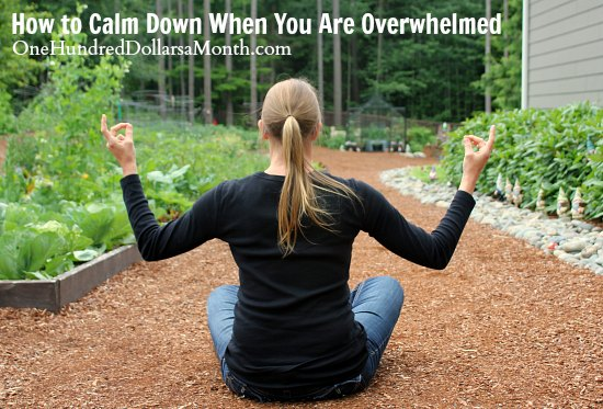 How to Calm Down When You Are Overwhelmed
