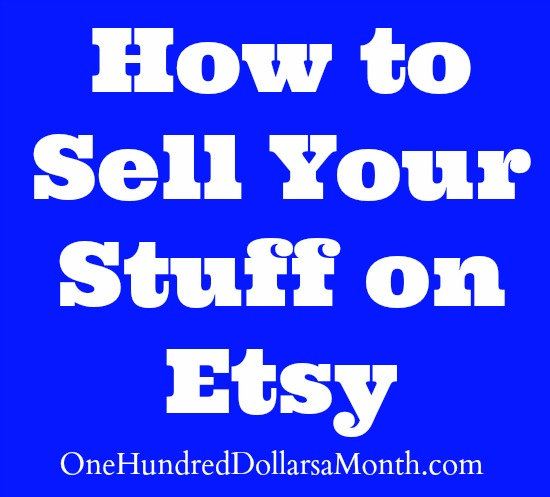 How to Sell Your Stuff on Etsy