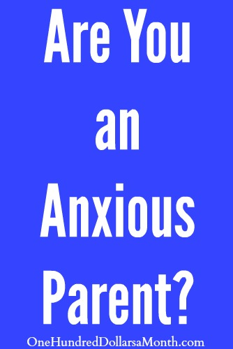 Are You an Anxious Parent