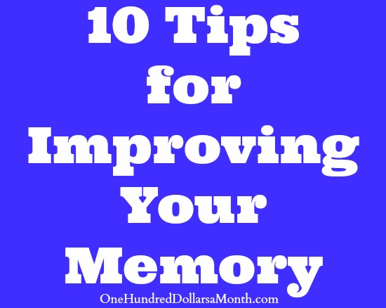 10 Tips for Improving Your Memory