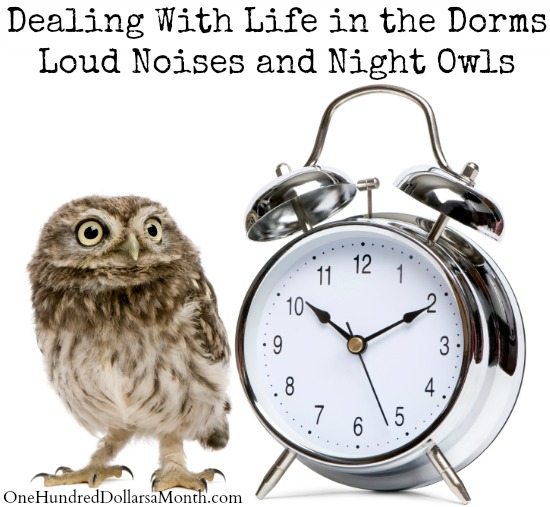 Dealing With Life in the Dorms - Loud Noises and Night Owls