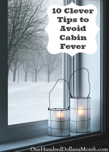 10 Clever Tips to Avoid Cabin Fever