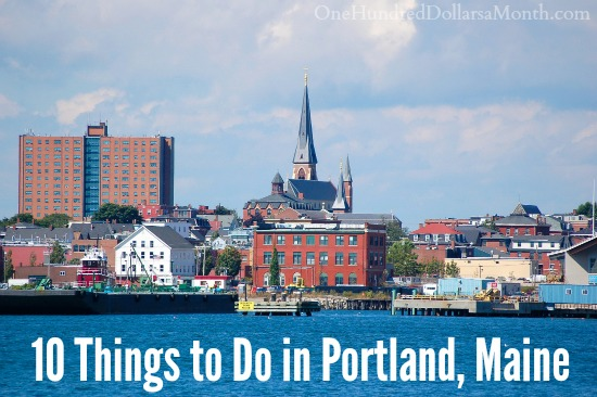 10 Things to Do in Portland, Maine - One Hundred Dollars a Month