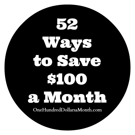 52 Ways to Save $100 a Month