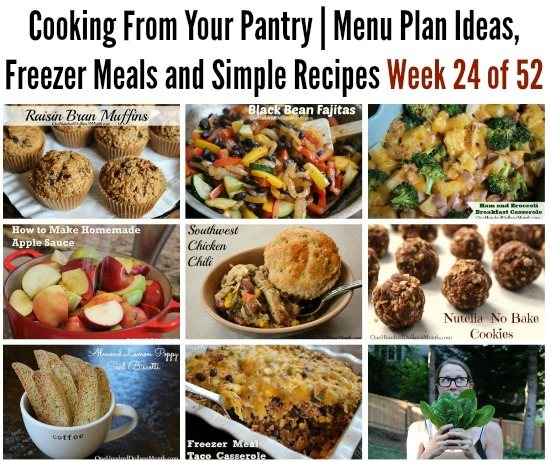 Cooking From Your Pantry  Menu Plan Ideas, Freezer Meals and Simple Recipes Week 24 of 52