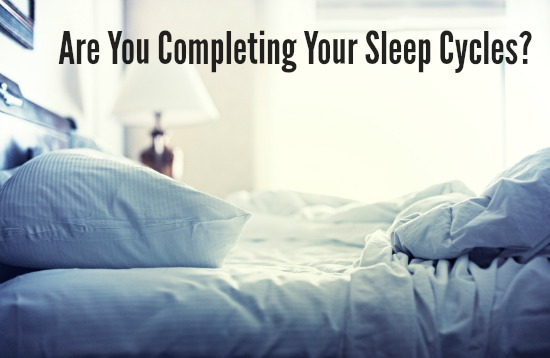 Are You Completing Your Sleep Cycles