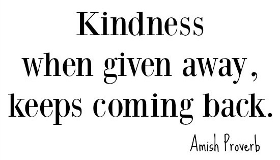 kindness-when-given-away-keeps-coming-back