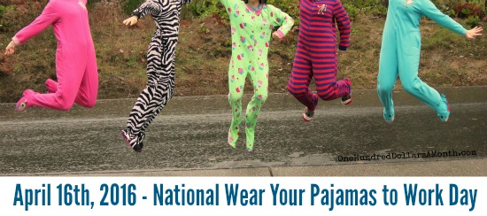 April 16th, 2016 - National Wear Your Pajamas to Work Day