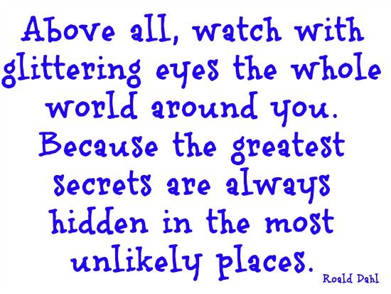 quotes - avove all, watch with glittering eyes