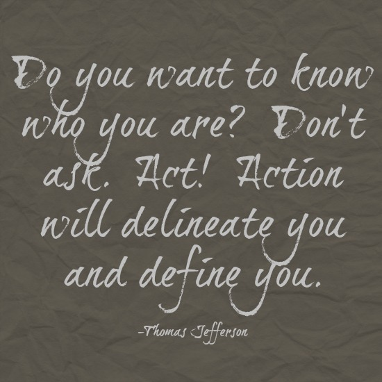 quotes - do you want to know who you are