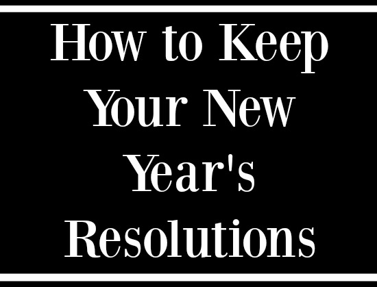how-to-keep-your-new-years-resolutions