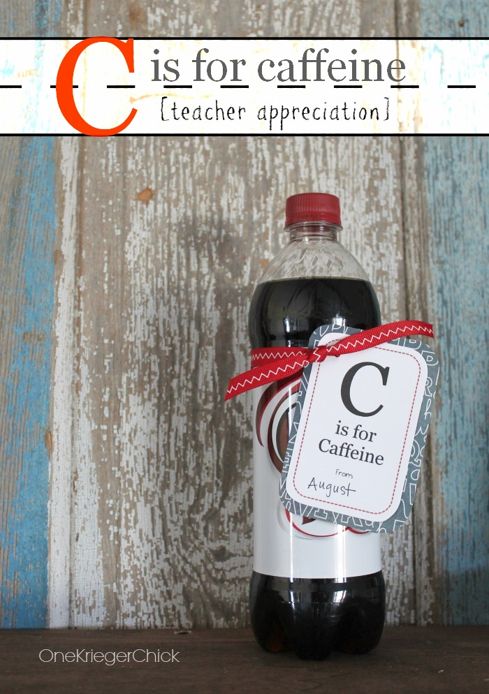 C Is For Caffeine Teacher Appreciation Gift Idea