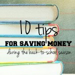 10 tips for saving money during the back-to-school season