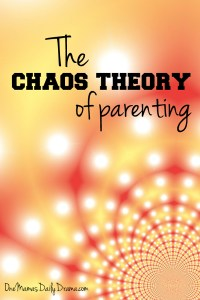 The chaos theory of parenting