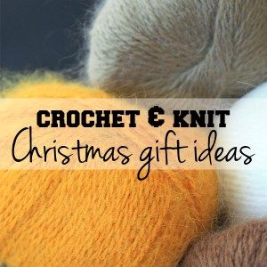 Crochet and knit Christmas gift ideas