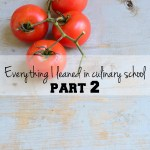 Everything I learned in culinary school (part 2)