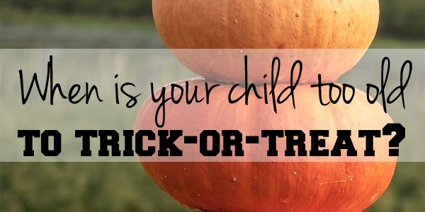 When is your child too old to trick-or-treat? | One Mama's Daily Drama