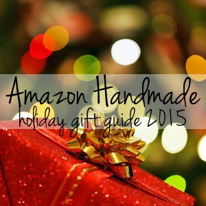 Amazon handmade holiday gift guide 2015