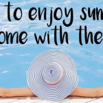 How to enjoy summer at home with the kids