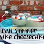 American summer no-bake cheesecake cups