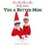 How the Elf on the Shelf makes you a better mom + 30 ideas