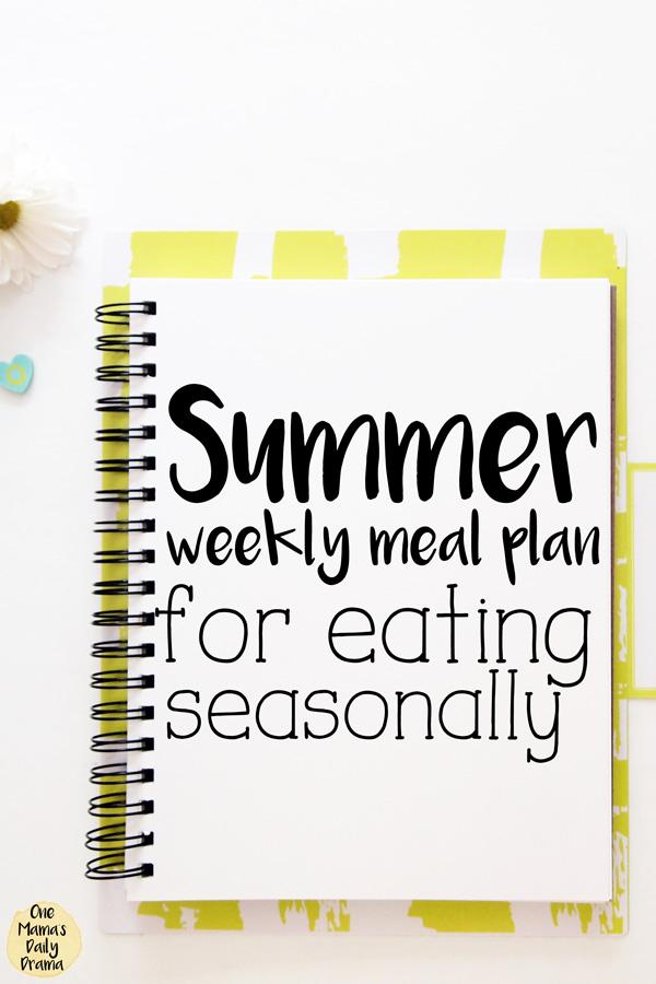 Summer weekly meal plan for eating seasonally