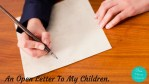 An Open Letter To My Children - Be More Than Me.