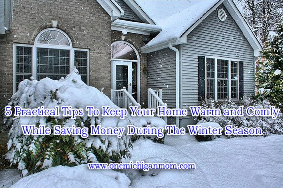 Keep Your Home Warm and Comfy While Saving Money During The Winter Season
