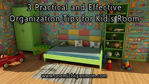 3 Practical and Effective Organization Tips for Kid's Room