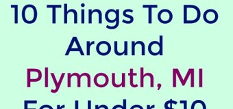 10 Under $10: Plymouth, MI things to do this June