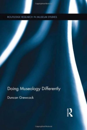 Doing Museology Differently (Routledge Research in Museum Studies)