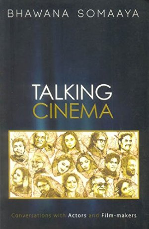 Talking Cinema : Conversations with Actors and Film-makers