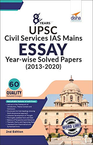 8 Years UPSC Civil Services IAS Mains Essay Year-wise Solved Papers (2013 - 2020) 2nd Edition