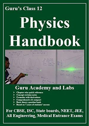 Guru Class 12 Physics handbook chapterwise quick reference book formula self study guide concept map revision notes NCERT CBSE ISC State boards NEET JEE Engineering Medical entrance exam Guru Academy