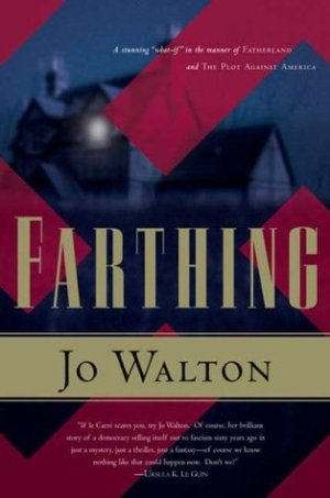 Book cover: Farthing - Jo Walton (a house at night glimpsed through the bars of a swastika)