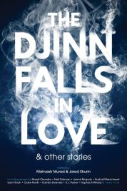 Book cover: The Djinn Falls in Love and other stories - ed. Mahvesh Murad and Jared Shurin (white smoking text on dark background)
