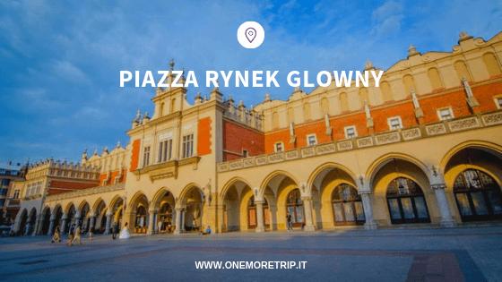 Rynek Glowny cosa vedere a Cracovia