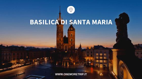 Basilica di Santa Maria cosa vedere a Cracovia