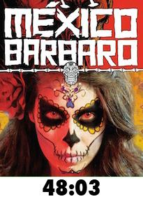 Mexico Barbaro DVD Review